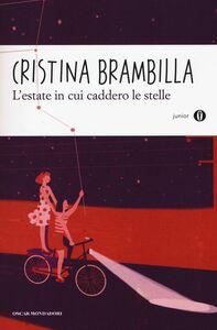 Libro L' estate in cui caddero le stelle Cristina Brambilla