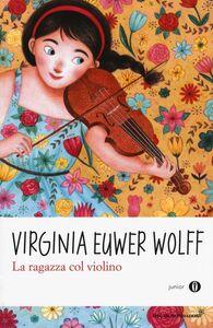 Libro La ragazza col violino Virginia Euwer Wolff