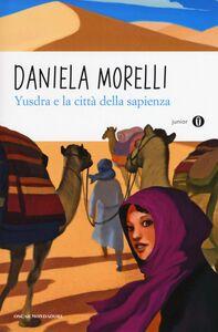 Libro Yusdra e la città della sapienza Daniela Morelli