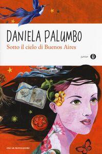Foto Cover di Sotto il cielo di Buenos Aires, Libro di Daniela Palumbo, edito da Mondadori
