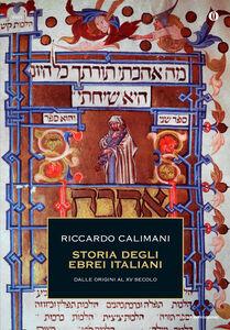 Libro Storia degli ebrei italiani. Vol. 1: Dalle origini al XV secolo. Riccardo Calimani