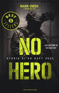 Foto Cover di No hero. Storia di un Navy Seal, Libro di Mark Owen,Kevin Maurer, edito da Mondadori