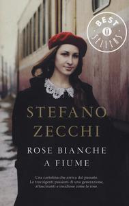 Libro Rose bianche a Fiume Stefano Zecchi