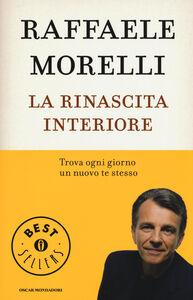 Libro La rinascita interiore. Trova ogni giorno un nuovo te stesso Raffaele Morelli