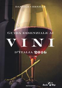 Libro Guida essenziale ai vini d'italia 2016 Daniele Cernilli