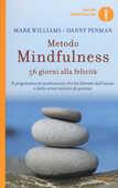 Libro Metodo mindfulness. 56 giorni alla felicità Mark Williams Danny Penman