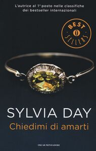 Foto Cover di Chiedimi di amarti, Libro di Sylvia Day, edito da Mondadori