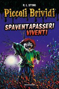 Foto Cover di Spaventapasseri viventi, Libro di Robert L. Stine, edito da Mondadori