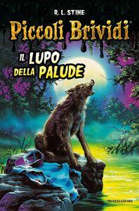Libro Il lupo della palude Robert L. Stine