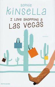 Foto Cover di I love shopping a Las Vegas, Libro di Sophie Kinsella, edito da Mondadori
