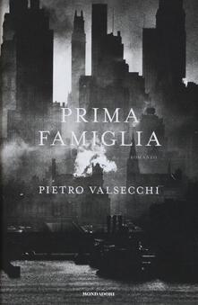 Prima famiglia - Pietro Valsecchi - copertina