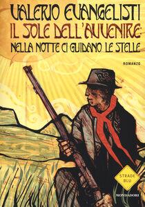Foto Cover di Nella notte ci guidano le stelle. Il sole dell'avvenire. Vol. 3, Libro di Valerio Evangelisti, edito da Mondadori