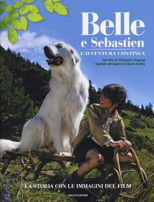 Belle e Sebastien. Lavventura continua. La storia con le immagini del film.pdf
