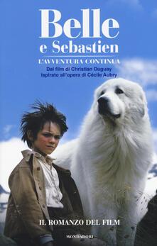 Belle e Sebastien. L'avventura continua. Il romanzo del film - Christine Féret Fleury - copertina