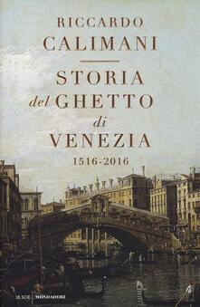 Storia del ghetto di Venezia. (1516-2016) - Riccardo Calimani - copertina