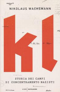 Libro KL. Storia dei campi di concentramento nazisti Nikolaus Wachsmann