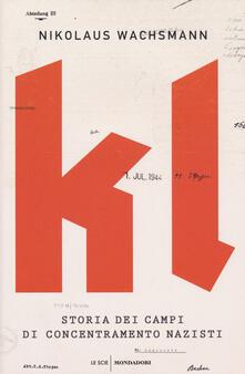 KL. Storia dei campi di concentramento nazisti - Nikolaus Wachsmann - copertina