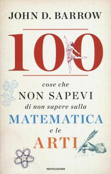 Rallydeicolliscaligeri.it 100 cose che non sapevi di non sapere sulla matematica e le arti Image