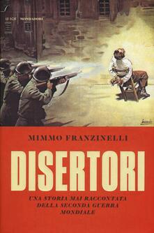 Disertori. Una storia mai raccontata della seconda guerra mondiale - Mimmo Franzinelli - copertina