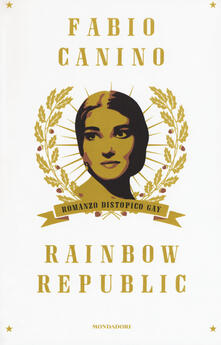 Rainbow Republic. Romanzo distopico gay - Fabio Canino - copertina