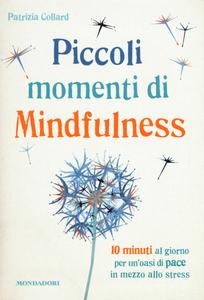 Libro Piccoli momenti di mindfulness Patrizia Collard 0