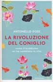 Libro La rivoluzione del coniglio. Come il buddismo mi ha cambiato la vita Antonello Dose