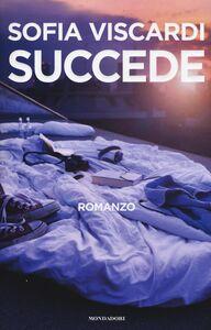 Foto Cover di Succede, Libro di Sofia Viscardi, edito da Mondadori