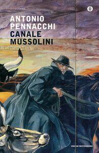 Foto Cover di Canale Mussolini, Libro di Antonio Pennacchi, edito da Mondadori