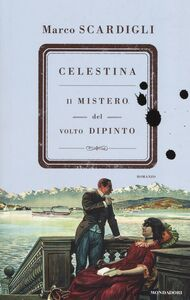 Libro Celestina. Il mistero del volto dipinto Marco Scardigli
