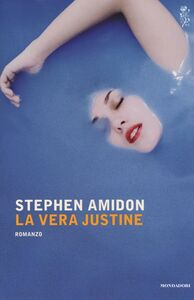 Libro La vera Justine Stephen Amidon