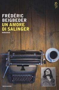 Libro Un amore di Salinger Frédéric Beigbeder