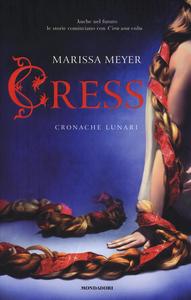 Libro Cress. Cronache lunari Marissa Meyer