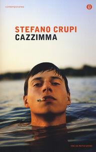 Foto Cover di Cazzimma, Libro di Stefano Crupi, edito da Mondadori