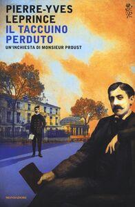 Foto Cover di Il taccuino perduto. Un'inchiesta di Monsieur Proust, Libro di Pierre-Yves Leprince, edito da Mondadori