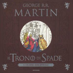 Il trono di spade. Il coloring book ufficiale
