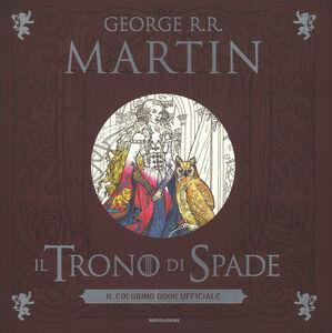 Libro Il trono di spade. Il coloring book ufficiale George R. R. Martin 0