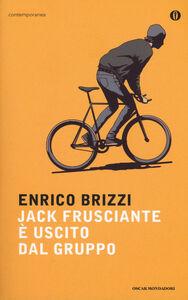 Foto Cover di Jack Frusciante è uscito dal gruppo, Libro di Enrico Brizzi, edito da Mondadori