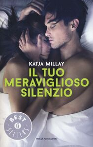 Foto Cover di Il tuo meraviglioso silenzio, Libro di Katja Millay, edito da Mondadori