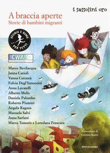 Libro A braccia aperte. Storie di bambini migranti  0