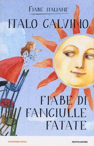 Foto Cover di Fiabe di fanciulle fatate. Fiabe italiane, Libro di Italo Calvino, edito da Mondadori 0