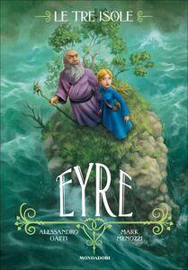 Libro Eyre. Le tre isole. Vol. 3 Alessandro Gatti , Mark Menozzi
