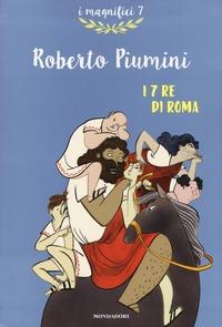 I I 7 re di Roma - Piumini Roberto - wuz.it