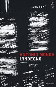 Foto Cover di L' indegno, Libro di Antonio Monda, edito da Mondadori