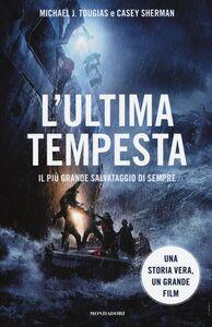 Libro L' ultima tempesta. Il più grande salvataggio di sempre Michael J. Tougias , Casey Sherman