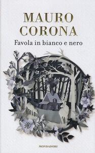 Libro Favola in bianco e nero Mauro Corona