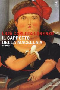 Libro Il cappotto della macellaia Lilia Carlota Lorenzo