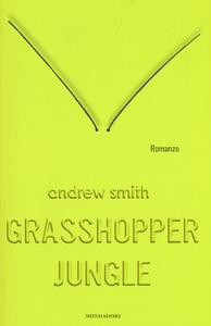 Libro Grasshopper Jungle Andrew Smith
