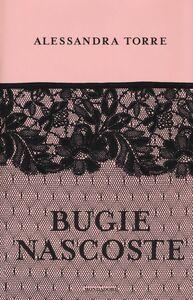 Foto Cover di Bugie nascoste, Libro di Alessandra Torre, edito da Mondadori
