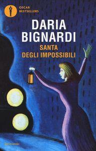 Libro Santa degli impossibili Daria Bignardi