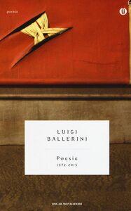 Libro Poesie (1972-2015) Luigi Ballerini